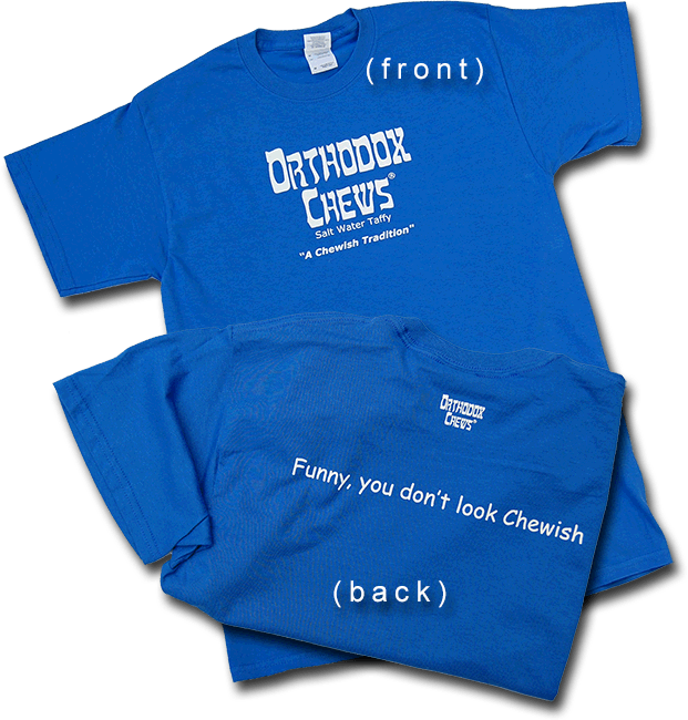 Orthodox Chews T-Shirt